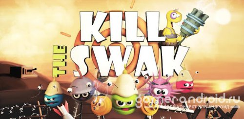 Kill The Swak