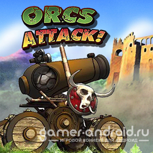 Orcs Attack / Злые Орки Атакуют - игра напоминающая нам Angry Birds