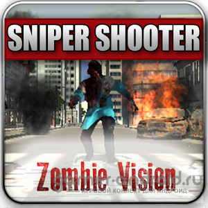 Sniper Shooter - Zombie Vision