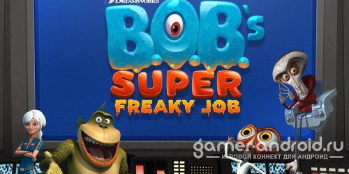 B.O.B.'s Super Freaky Job