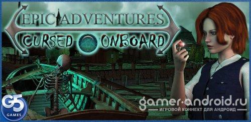 Epic Adventures: Cursed Onboard - Проклятый корабль