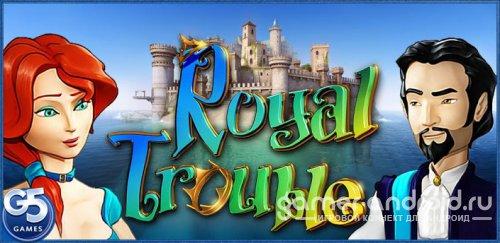 Royal Trouble - Королевские Тайны