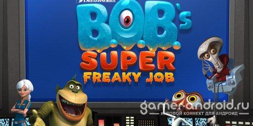 B.O.B.'s Super Freaky Job