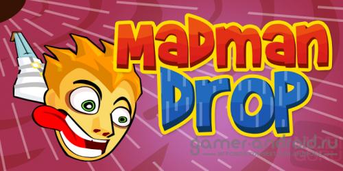Madman Drop